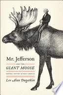 Mr  Jefferson and the Giant Moose