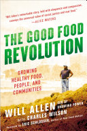 The Good Food Revolution Points The Way To Building A New Food