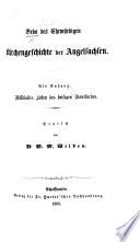 Beda des Ehrwürdigen Kirchengeschichte der Angelsachsen. Als Anhang: Willibald's Leben des Heiligen Bonifacius. Deutsch von Dr. M. M. Wilden