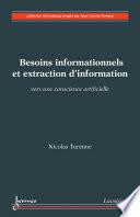 Besoins informationnels et extraction d'information: Vers une conscience artificielle