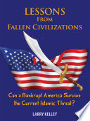 Lessons from Fallen Civilizations  Can a Bankrupt America Survive the Current Islamic Threat