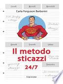 Il metodo sticazzi 24 7