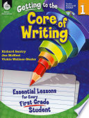 Getting to the Core of Writing, Level 1 The 1st Grade Classroom As