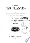 Le jardin des plantes description compl  te  historique et pittoresque du Mus  um d Histoire Naturelle par Emm  Lemaout