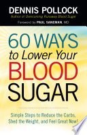 60 Ways to Lower Your Blood Sugar Three Will Be Diabetic Many Today