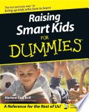 Raising Smart Kids For Dummies : doesn't? thing is, kids nowadays...