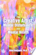 The Creative Artist  Mental Disturbance  and Mental Health