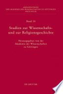 Studien zur Wissenschafts- und zur Religionsgeschichte