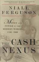 The Cash Nexus  Economics And Politics From The Age Of Warfare Through The Age Of Welfare  1700 2000