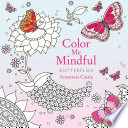 Color Me Mindful: Butterflies : are ready for you to bring them to...