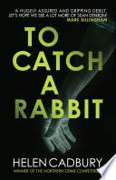 To Catch a Rabbit