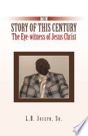 The Story Of This Century The Eye Witness Of Jesus Christ