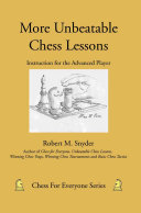 More Unbeatable Chess Lessons