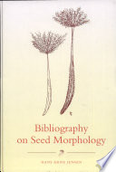 Bibliography on Seed Morphology They Are Fundamental For Plant Reproduction And