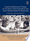 Teaching Child Psychiatrists  and Other Busy Mental Health Professionals   Cognitive Behavioral Therapy