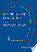 Associative Learning for a Robot Intelligence