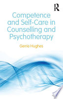 Competence and Self Care in Counselling and Psychotherapy