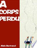 A Corps Perdu
