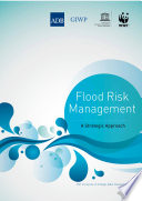 Strategic Water Management  International Experience and Practices     Vol  III     Flood Risk Management
