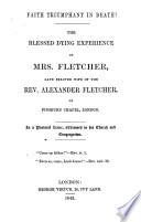Faith Triumphant in Death! The Blessed Dying Experience of Mrs. Fletcher, Late Beloved Wife of the Rev. Alexander Fletcher, of Finsbury Chapel, London