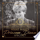 What Makes Princess Diana Special  Biography of Famous People   Children s Biography Books