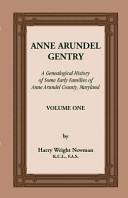 Anne Arundel Gentry  a Genealogical History of Some Early Families of Anne Arundel County  Maryland