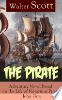 The Pirate  Adventure Novel Based on the Life of Notorious Pirate John Gow