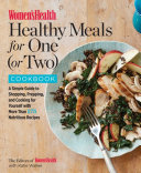 The Women s Health Healthy Meals for One  or Two  Cookbook