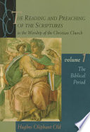 The Reading And Preaching Of The Scriptures In The Worship Of The Christian Church, Volume 1 : of the christian church is a multivolume study...