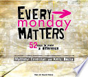 Every Monday Matters : difference. monday used to be the...