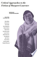 Critical Approaches To The Fiction Of Margaret Laurence
