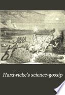 Hardwicke s Science gossip Book PDF