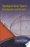 Topological Vector Spaces  Distributions and Kernels