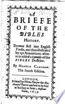 A Briefe Of The Bible, Drawne First Into English Poësy, And Then Illustrated By Apte Annotations: Togither With Some Other Necessary Appendices : ...
