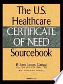 The U S Healthcare Certificate Of Need Sourcebook