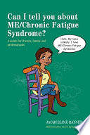Can I tell you about ME Chronic Fatigue Syndrome