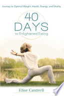 40 Days to Enlightened Eating