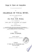 Singing for schools and congregations: a course of instruction in vocal music [ed. by J. Curwen].