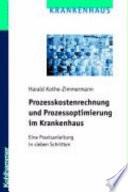 Prozesskostenrechnung und Prozessoptimierung im Krankenhaus