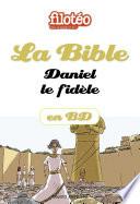 La Bible en BD  Daniel le fid  le