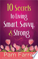 10 Secrets to Living Smart  Savvy  and Strong