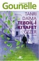 Tanri Daima Tedbil i Kiyafet Gezer