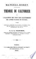 Théorie du calendrier et collection de tous les calendriers des années passées et futures ... par L. B. Francœur