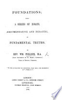 Foundations  being a series of essays  argumentative and didactic  on fundamental truths Book PDF