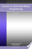 Issues In Land And Water Engineering 2012 Edition