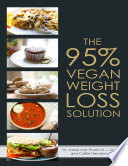 The 95  Vegan Weight Loss Solution  The World s First Flexible  Carb Smart  Plant Based Weight Loss Program