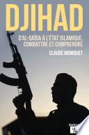 Djihad   D Al Qaida    l Etat Islamique  combattre et comprendre