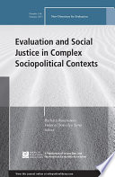 Evaluation and Social Justice in Complex Sociopolitical Contexts