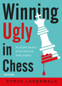 Winning Ugly in Chess Book