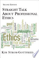 Straight Talk About Professional Ethics  Second Edition